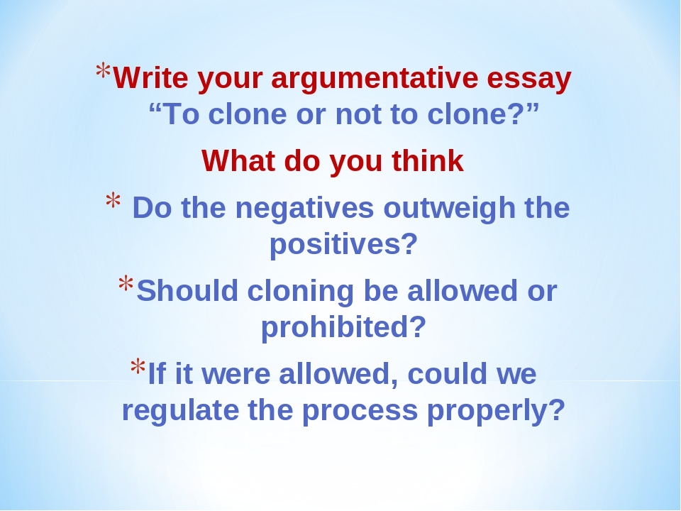 essays cloning against Essays human cloning the continuing debate over stem cell research and human cloning over the people arguing against embryonic stem cell research.
