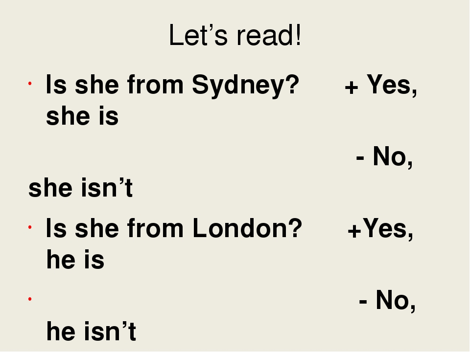 Let's read! Is she from Sydney? + Yes, she is - No, she isn't Is she from Lon...
