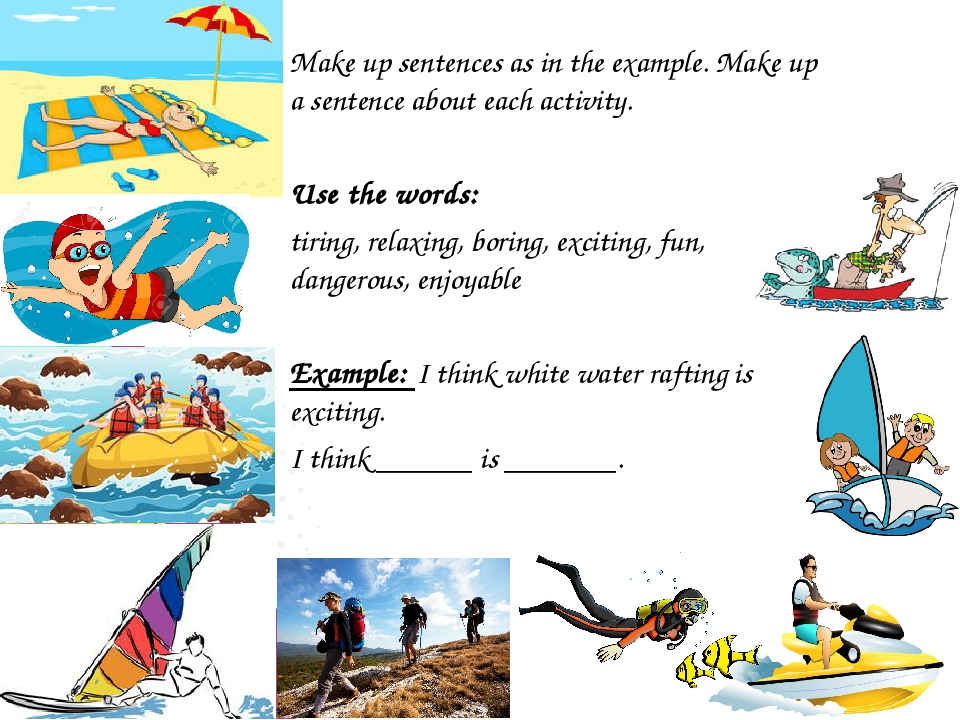 Make up sentences as in the example. Make up a sentence about each activity....