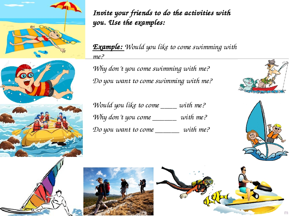 Invite your friends to do the activities with you. Use the examples: Example:...