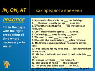 PRACTICE Fill in the gaps with the right preposition of time where necessary