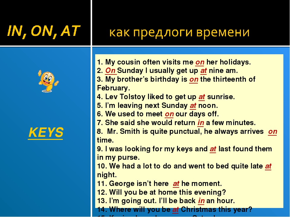 KEYS 1. My cousin often visits me on her holidays. 2. On Sunday I usually get...
