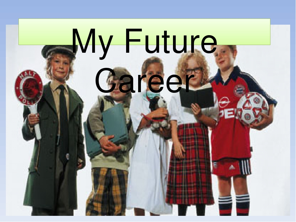 my future career musician About my career (legal career) - о моей карьере (карьера юриста) i originally became interested in the law during my 9th form when i realised that my future profession (business economics) - моя будущая профессия: экономика there are many interesting and useful professions and it is really.
