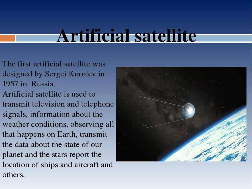 uses of artificial satellites Satellite communication, in telecommunications, the use of artificial satellites to provide communication links between various points on earth satellite communications play a vital role in the global telecommunications system.