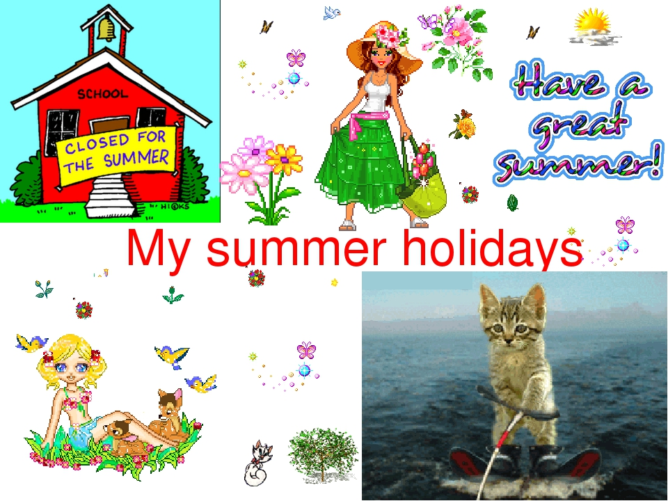 my summer holiday This page contains how i spent my summer vacation lesson plans, teaching resources, and a fun student project how i spent my summer vacation, written and illustrated by mark teague, is a great book to read to your students at the beginning of the year to inspire them to write about their own summer holidays and to use their imaginations.