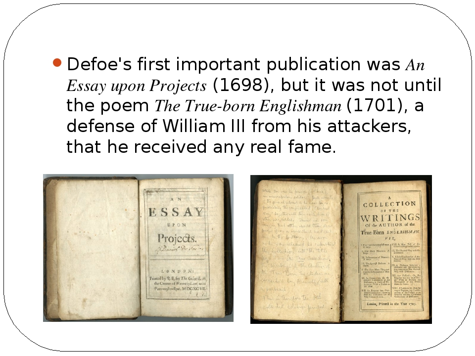 daniel defoe essay upon projects text An essay upon projects by daniel defoe, and: the in contrast, the p&c text of an essay upon projects appears in the eighth volume of the set.