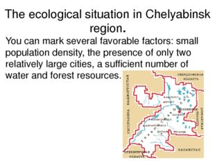 You can mark several favorable factors: small population density, the presenc