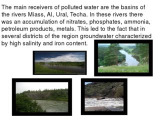 The main receivers of polluted water are the basins of the rivers Miass, AI,