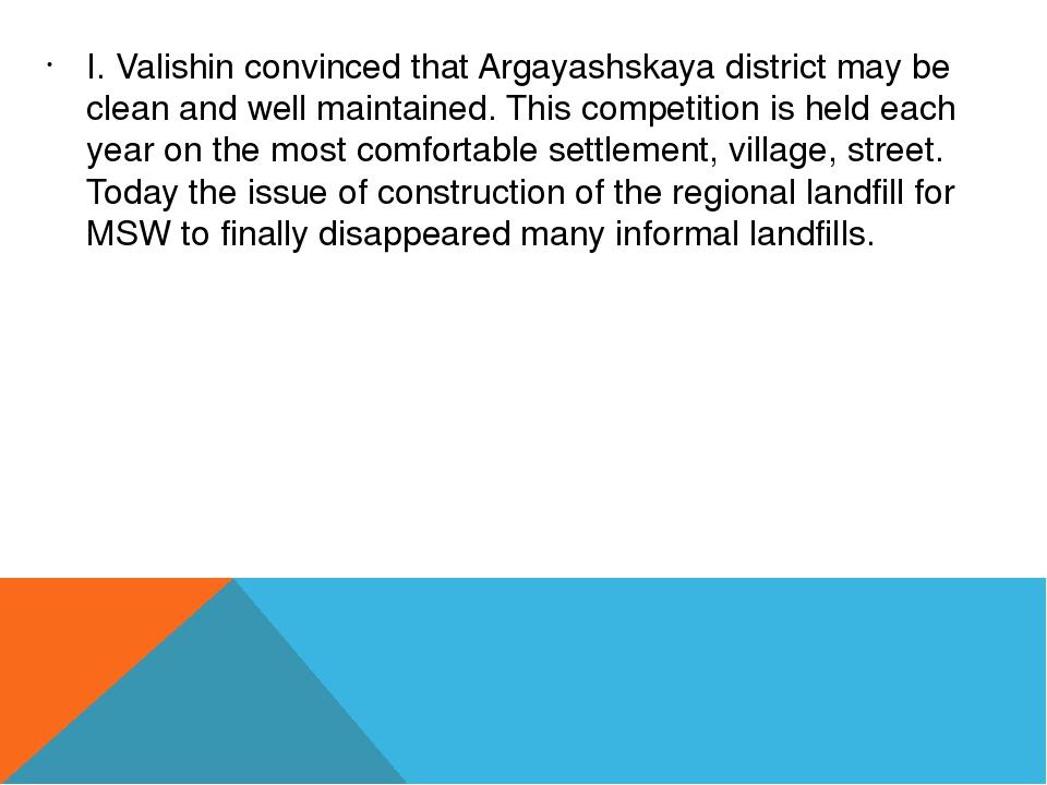 I. Valishin convinced that Argayashskaya district may be clean and well maint...