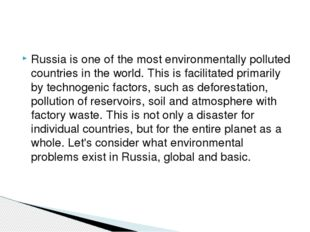 Russia is one of the most environmentally polluted countries in the world. Th