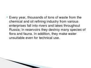Every year, thousands of tons of waste from the chemical and oil refining ind