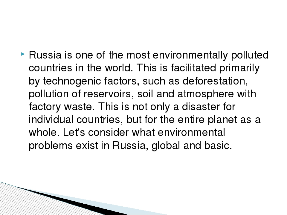 Russia is one of the most environmentally polluted countries in the world. Th...