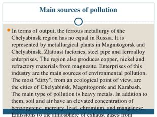 Main sources of pollution In terms of output, the ferrous metallurgy of the C