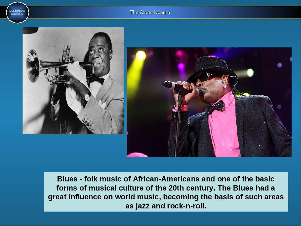 The Aldan lyceum MULTIMEDIA technology Blues - folk music of African-American...
