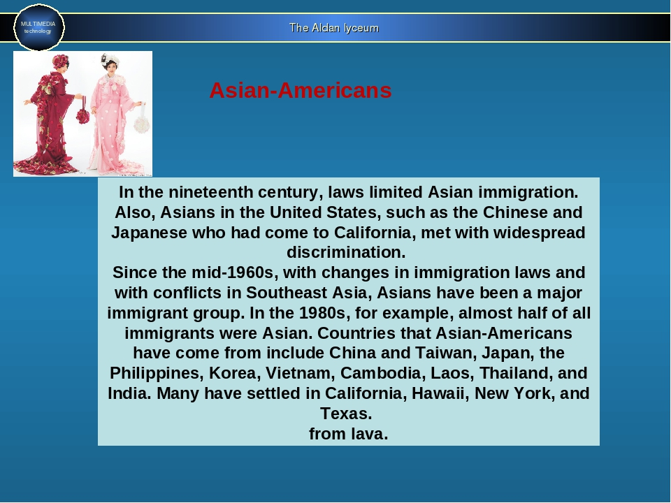 The Aldan lyceum MULTIMEDIA technology Asian-Americans In the nineteenth cent...
