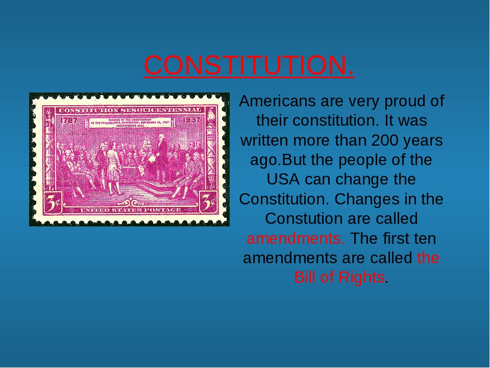 CONSTITUTION. Americans are very proud of their constitution. It was written...