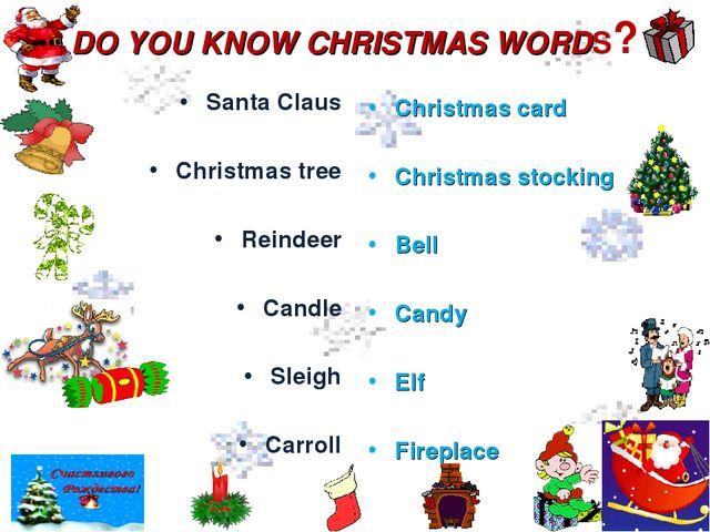 DO YOU KNOW CHRISTMAS WORDS? Santa Claus Christmas tree Reindeer Candle Sleig...