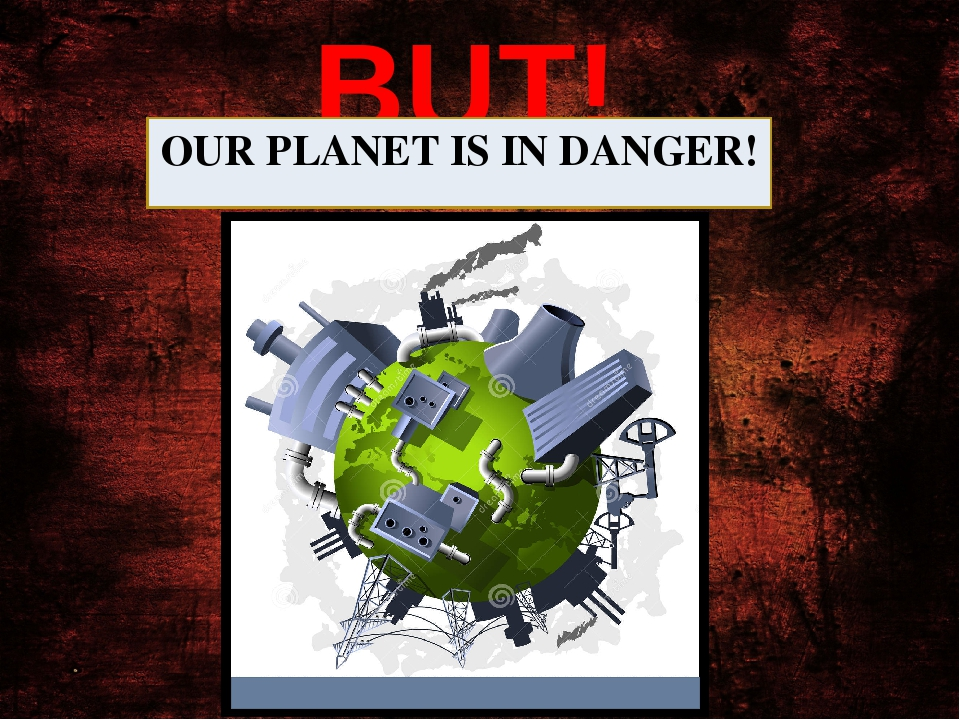 is our planet in danger essay What can we do to save our planet we are rolling the dice in a very dangerous way by assuming that we can introduce modification to alleviate problems that human.