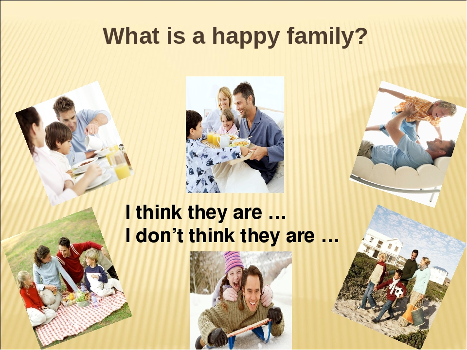 What is a happy family? I think they are … I don't think they are …