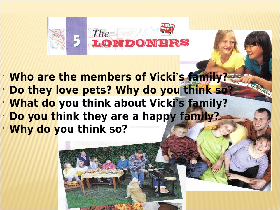 Who are the members of Vicki's family? Do they love pets? Why do you think s...