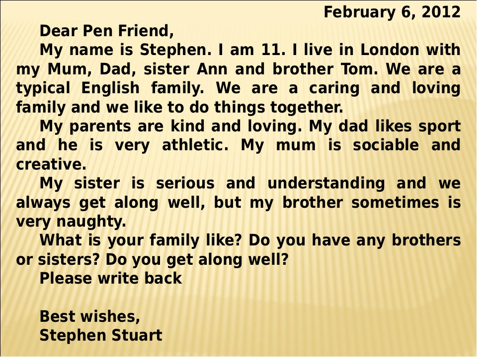 February 6, 2012 Dear Pen Friend, My name is Stephen. I am 11. I live in Lond...
