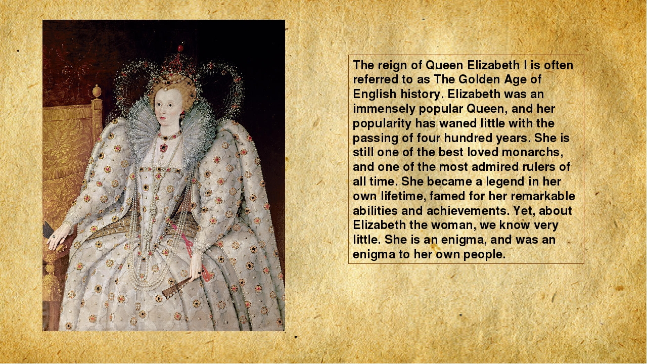 a history of the reign of queen elizabeth i In conclusion, queen elizabeth i's reign helped to mold england into a powerful nation queen elizabeth herself was the strongest woman to ever england flourished splendidly during her reign before her death, queen elizabeth was able to lat the foundation that gave rise to england, one of.