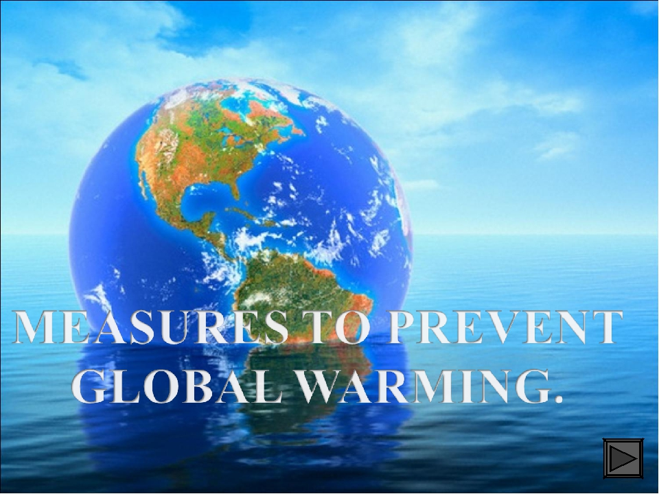 preventive measures for global warming Preventive measures of global warming global warming and climate change has made us think increases in the earth's global mean temperature.