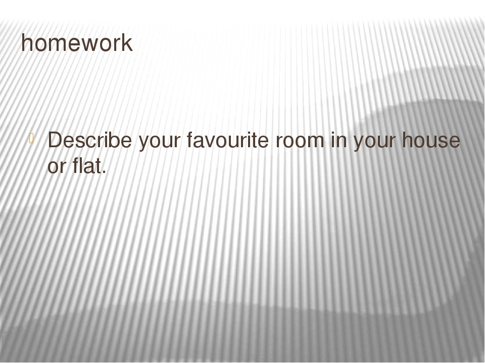 describe your favorite room Select rating give describe your favorite room in your home.