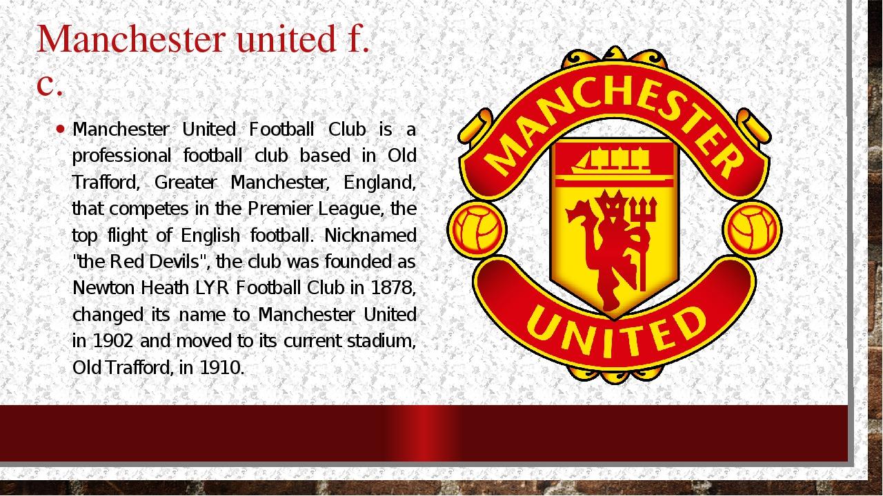 e35a3698 2 слайд Manchester united f. c. Manchester United Football Club is a  professional foo