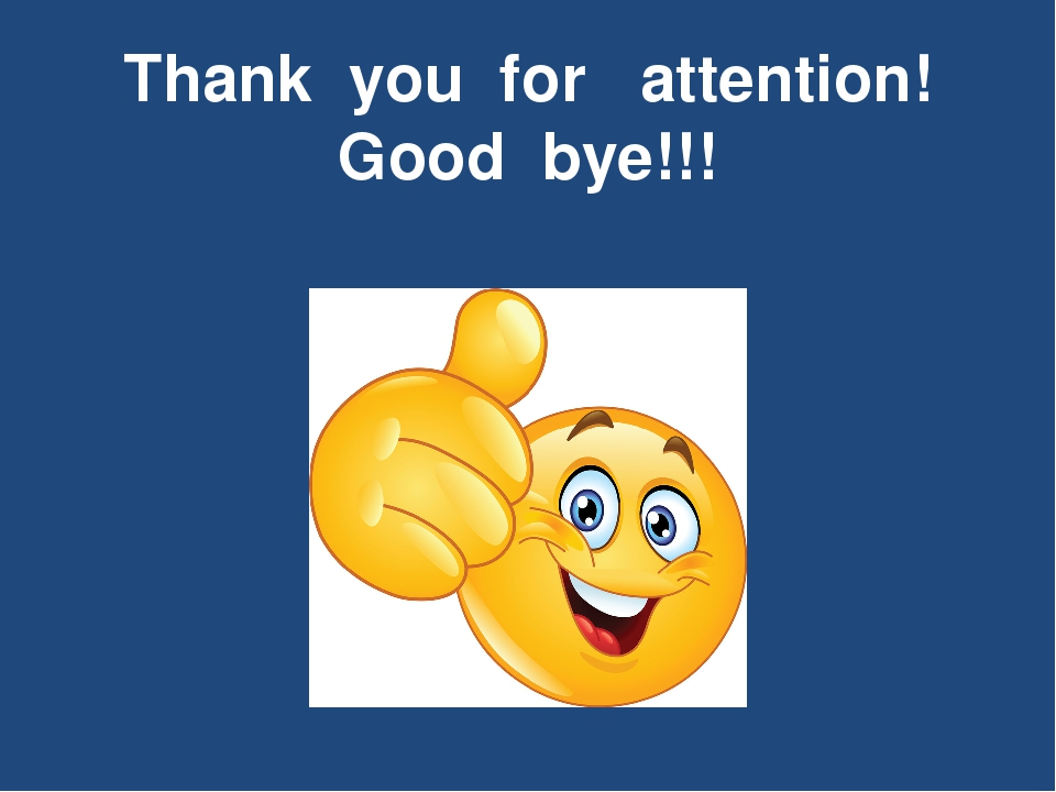 Thank you for attention! Good bye!!!