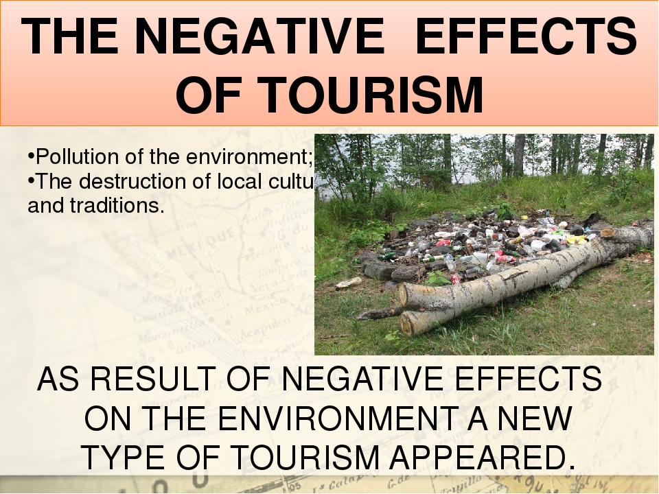 tourism and its negative effects The effects of tourism on the reason the word touristy often has a negative connotation is its association with the effects of tourism in italy last.