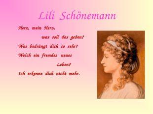Lili Schönemann Herz, mein Herz, was soll das geben? Was bedrängt dich so