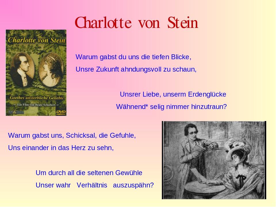 Charlotte von Stein Warum gabst du uns die tiefen Blicke, Unsre Zukunft ahndu...