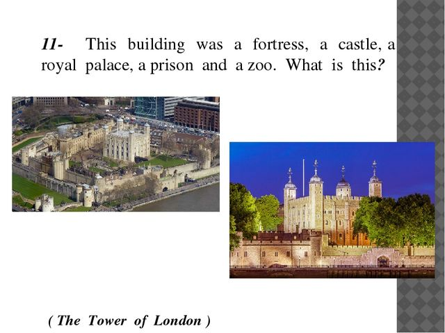 11-This building was a fortress, a castle, a royal palace, a prison and a zo...