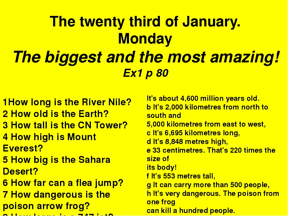 1How long is the River Nile? 2 How old is the Earth? 3 How tall is the CN Tow...