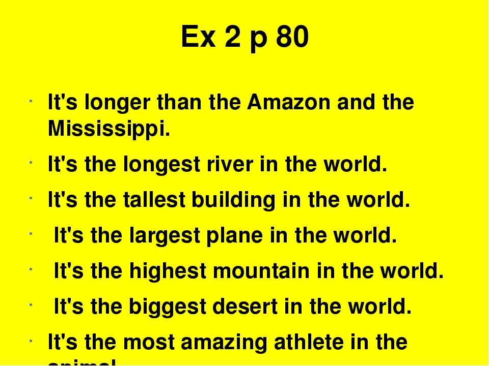 Ex 2 p 80 It's longer than the Amazon and the Mississippi. It's the longest r...
