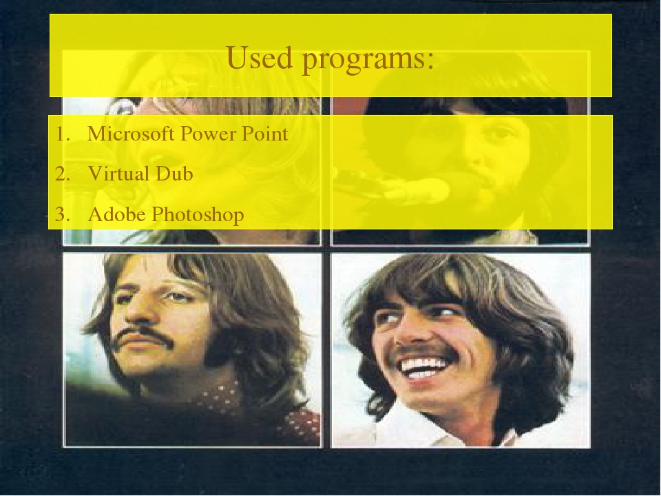 Used programs: Microsoft Power Point Virtual Dub Adobe Photoshop