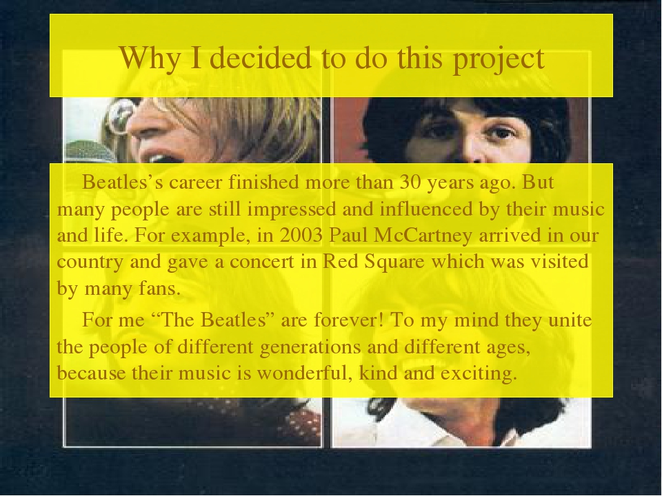 Why I decided to do this project Beatles's career finished more than 30 years...