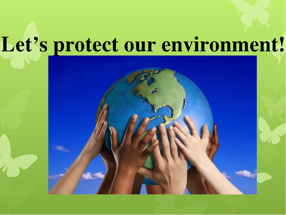how to protect our environment essay Because the state of the environment affects everybody on earth, it's necessary to vote for politicians who are passionate about protecting the planet skip the bottled water opt for a reusable water bottle to save money and help the environment.