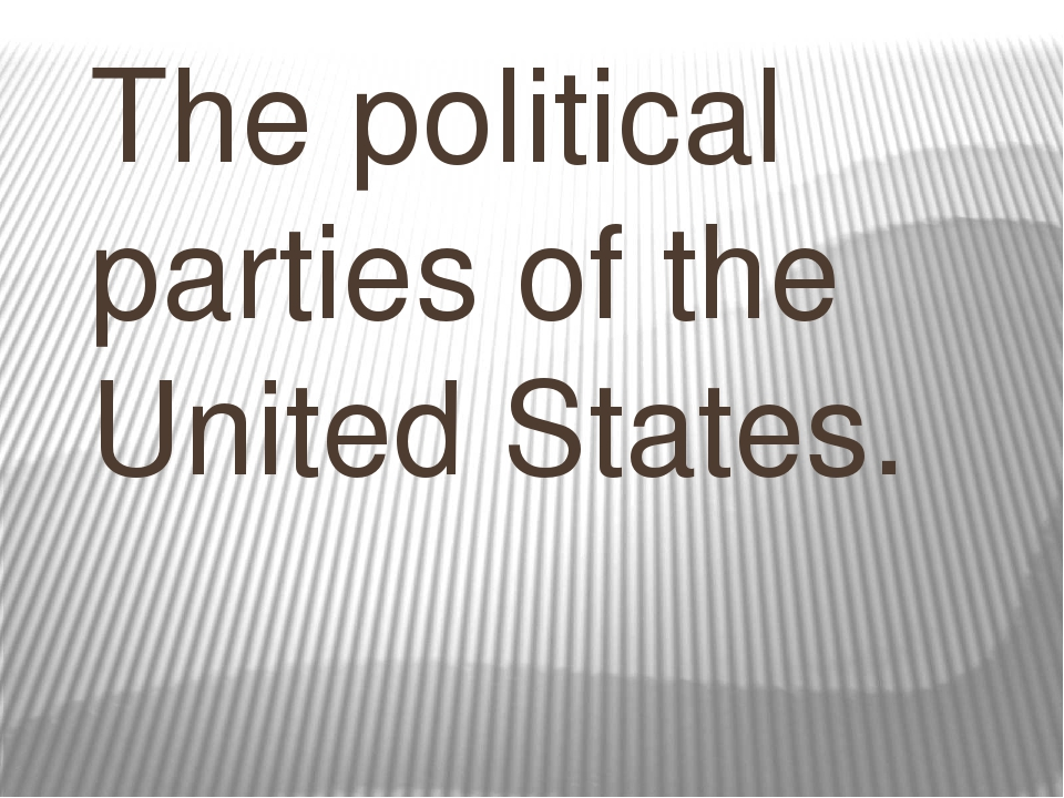 political parties of the united states Political parties of the united states the two-party system who is earl dodge what is a two-party system a political system dominated by two major parties the us has a two party system republican and democratic parties dominate slideshow 2466236 by merv.