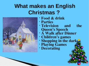 What makes an English Christmas ? Food & drink Parties Television and the Qu