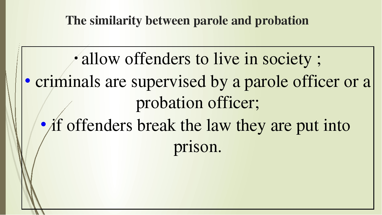 comparing the similarities and differences between the parole and probation programs