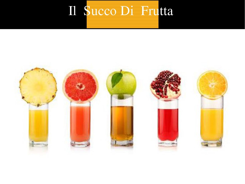 Il Succo Di Frutta