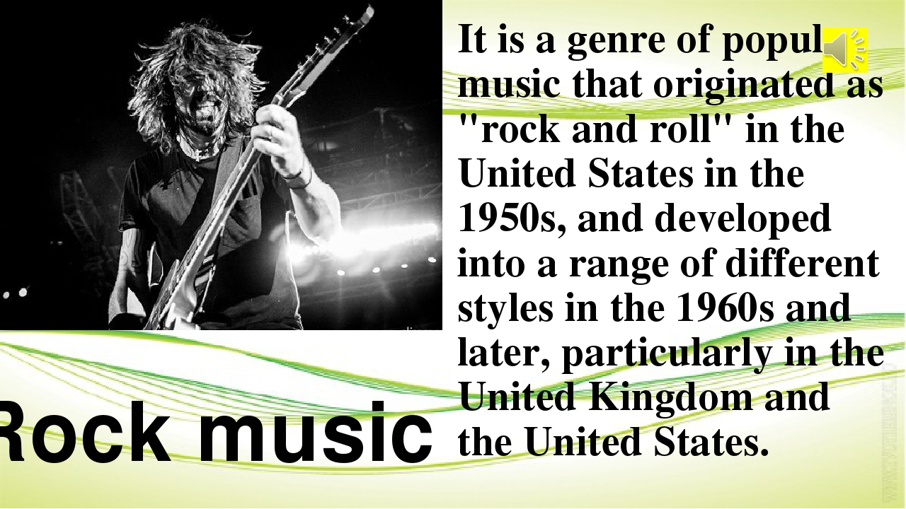 """It is a genre ofpopular musicthat originated as """"rock and roll"""" in the Unit..."""