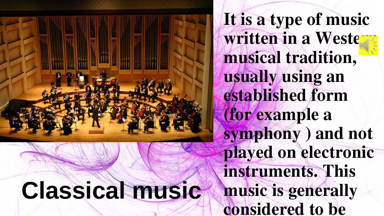 It is a type of music written in a Western musical tradition, usually using a...