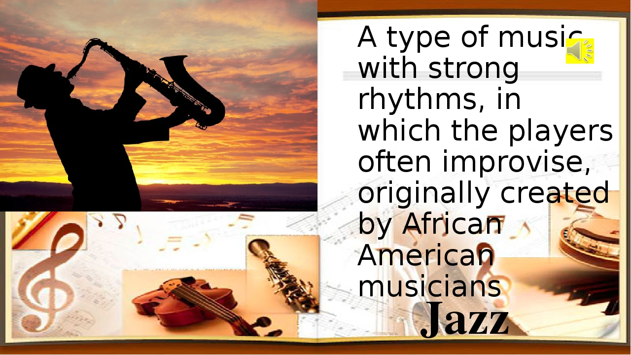 A type of music with strong rhythms, in which the players often improvise, or...