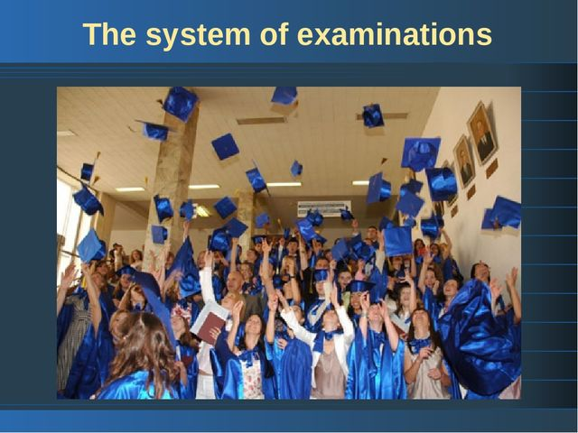 The system of examinations
