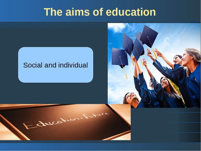 The aims of education Social and individual