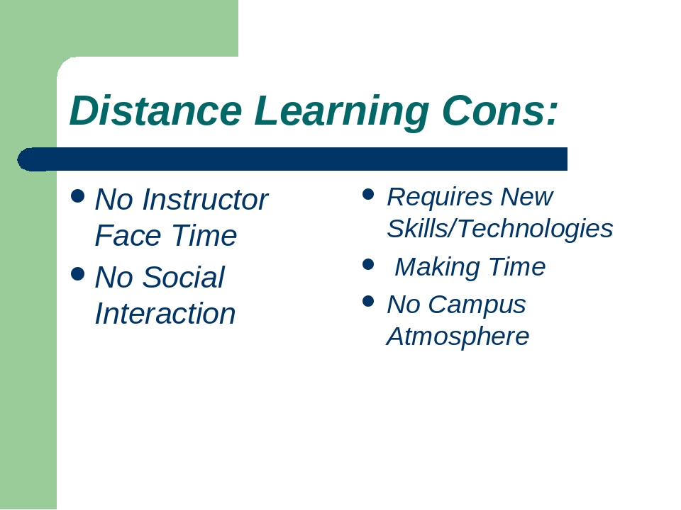 the pros and cons of distance learning The modern rhythm of life sets its own rules sometimes you have to simultaneously work, take care of children, run the household but you also need to find the time to education, without which to move up the career ladder is not easy, and sometimes impossible the problem will be distance learning.