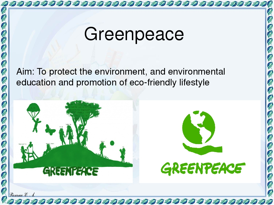 greenpeace the environment protectors Greenpeace uk's executive director, john sauven, said: peter will be sorely missed by everyone who loved wildlife and wanted to protect the global environment.